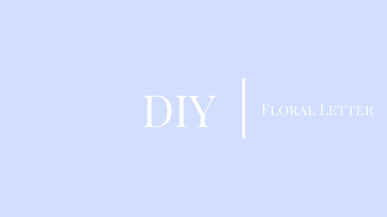 How to Make a Floral Letter